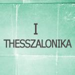 I Thessz 4:13-5:28
